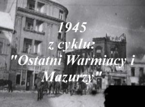 1945 ostatni warmiacy i mazurzy